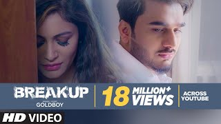BREAKUP | GOLDBOY | Navi Kamboz   Official Video | New Punjabi Video Song 2017
