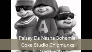 Paisay Da Nasha Bohemia Chipmunks Version width=