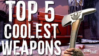 getlinkyoutube.com-TOP 5 Coolest Melee Weapons in Dying Light