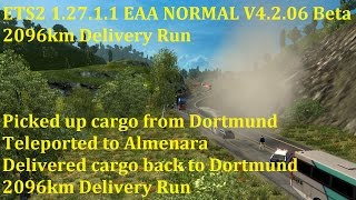 ETS2 1.27.1.2 EAA NORMAL V4.2.06 Beta 2096km Delivery Run