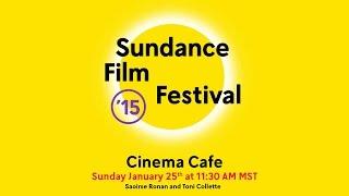 getlinkyoutube.com-Cinema Cafe: Saoirse Ronan and Toni Collette @ 2015 Sundance Film Festival