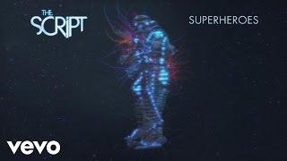 The Script   Superheroes (Audio)