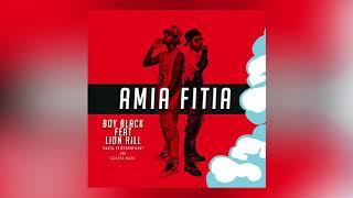 Lion Hill ft. Boy Black - Amia fitia [Official Audio]