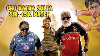 CSK Match - Oru Katha Solta Sir   Put Chutney