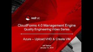 CFME 4.0 VHD - Azure Upload and VM Creation.