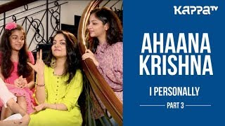 Njandukalude Nattil Oridavela - Ahaana Krishna - I Personally - Part 3 - Kappa TV