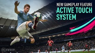 FIFA 19 - New Gameplay Feature: Active Touch System