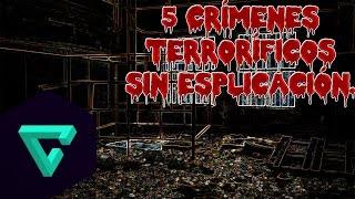 getlinkyoutube.com-5 Crímenes Terrorificos Sin Explicación