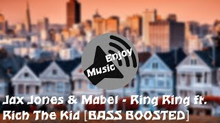 Jax Jones & Mabel - Ring Ring ft. Rich The Kid [BASS BOOSTED] width=