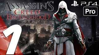 getlinkyoutube.com-Assassin's Creed Brotherhood Remastered - Gameplay Walkthrough Part 1 - Prologue (PS4 PRO)