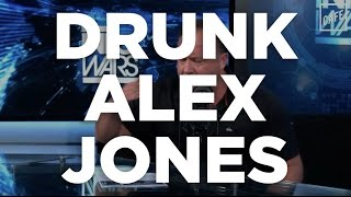 Drunk Alex Jones
