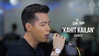 Rappler Live Jam: Jason Dy – 'Kahit Kailan' (South Border cover)