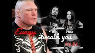 Roman & Brie Ft: Brock part2; Every Breath you take