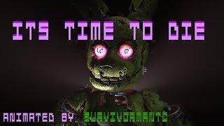 getlinkyoutube.com-FNaF SFM It's Time To Die by:SurvivormanTC
