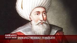 Osmanlı Kültür Mirası 6. Bölüm (Osmanlı Merkez Teşkilatı)