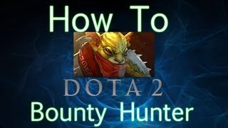 getlinkyoutube.com-Dota 2 How To guide - Bounty Hunter