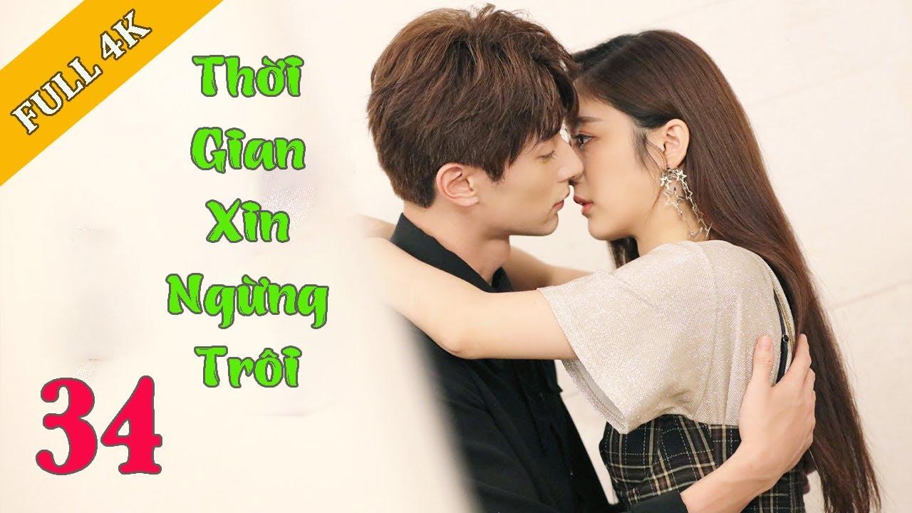 THỜI GIAN XIN NGỪNG TRÔI -  Tập 34 | Phim Bộ Trung Quốc Hay Nhất 2020 | Ngôn Tình, Tình Cảm | 4K