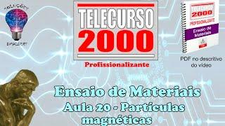 getlinkyoutube.com-Telecurso 2000   Ensaios de Materiais   20 Particulas magneticas