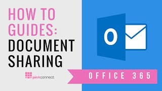 Pink Connect How To Guides: Office 365 Document Sharing