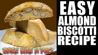 getlinkyoutube.com-EASY Almond Biscotti Recipe ! By BakeLikeAPro