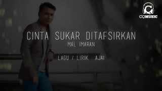 LYRIC MV Mal Imran - Cinta Sukar Ditafsirkan