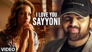 I Love You Sayyoni Full Video Song   Aap Kaa Surroor | Himesh Reshammiya