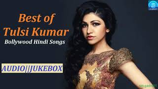 Best of Tulsi Kumar Bollywood Hindi Songs Jukebox Hindi Songs
