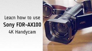 getlinkyoutube.com-Sony AX100 4K Handycam Tutorial and Review- How to shoot 4K videos