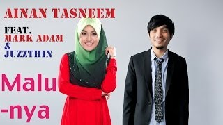 getlinkyoutube.com-Ainan Tasneem - Malunya feat Mark Adam & Juzzthin (Official Music Video 720 HD)