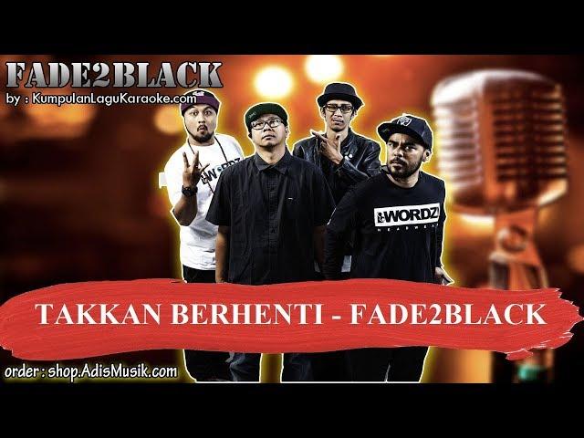 TAKKAN BERHENTI - FADE2BLACK Karaoke
