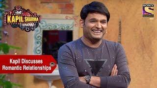 Kapil Discusses Romantic Relationships - The Kapil Sharma Show