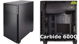 getlinkyoutube.com-Boitier Corsair Carbide 600Q - Présentation - GinjFo.com