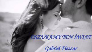 getlinkyoutube.com-Oszukamy ten świat.... Gabriel Fleszar