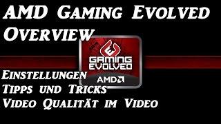AMD Gaming Evolved Review - Einstellungen, Tipps und Qualität [HD][60FPS]