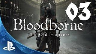 getlinkyoutube.com-Bloodborne: The Old Hunters Walkthrough - Part 3: Ludwig, the Accursed