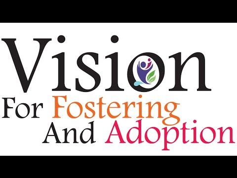 Our Vision for Fostering and Adoption