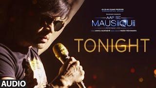 getlinkyoutube.com-Tonight (Full Audio Song)  | AAP SE MAUSIIQUII | Himesh Reshammiya Latest Song  2016 | T-Series