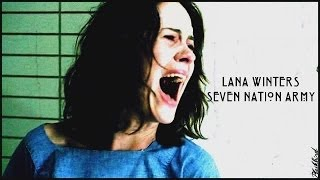 getlinkyoutube.com-Lana Winters • Seven Nation Army (AHS) [ICVC-Badass character]