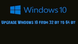 getlinkyoutube.com-How to Upgrade Windows 10 from 32 bit to 64 bit
