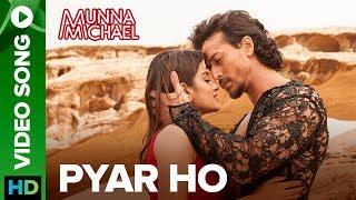 Pyar Ho - Video Song   Munna Michael   Tiger Shroff & Nidhhi Agerwal   Vishal & Sunidhi
