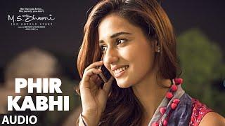 PHIR KABHI- Full Song   M.S. DHONI -THE UNTOLD STORY   Arijit Singh   Sushant Singh Disha Patani width=