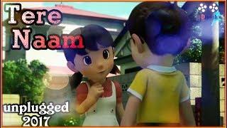 || Tere Naam unplugged || Nobita & Shizuka ||  new animated song 2017 || width=