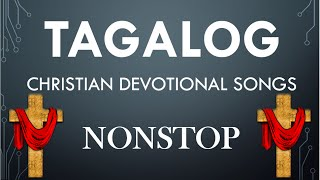 TAGALOG CHRISTIAN DEVOTIONAL SONGS NONSTOP