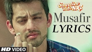Musafir - Atif Aslam Lyrical Full Song | Sweetiee Weds NRI