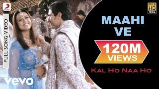 Kal Ho Naa Ho - Maahi Ve Video | Shahrukh Khan, Saif, Preity width=