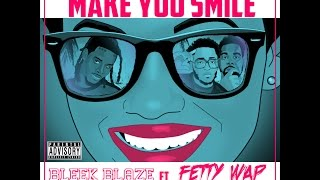 Fetty Wap - Make You Smile (ft. Bleek Blaze)