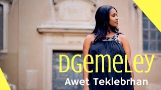 New Eritrean Music 2017 Awet Teklebrhan