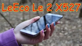 Обзор LeEco Le 2 X527 - смартфон без компромиссов?