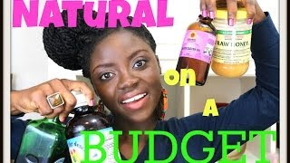 NATURAL ON A BUDGET MUST-HAVES: Part I