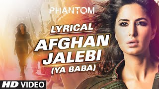 getlinkyoutube.com-Afghan Jalebi (Ya Baba) Full Song with LYRICS | Phantom | Saif Ali Khan, Katrina Kaif | T-Series